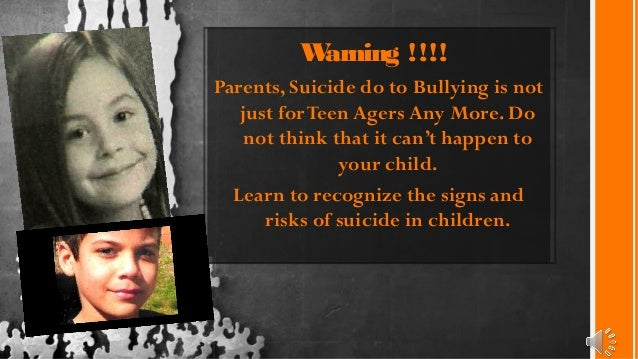 Warning !!!! Parents, Suicide do to Bullying is not just forTeen Agers Any More. Do not think that it can't happen to your...