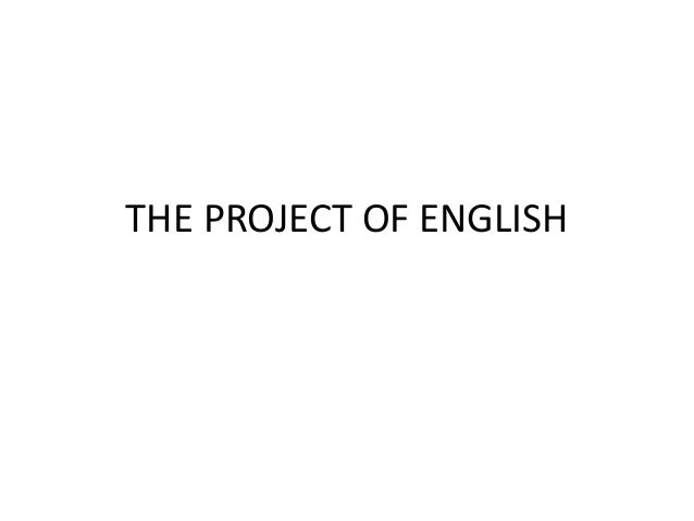 THE PROJECT OF ENGLISH