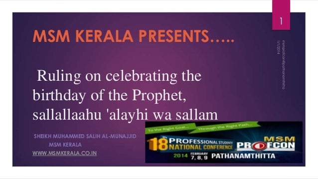 MSM KERALA PRESENTS….. Ruling on celebrating the birthday of the Prophet, sallallaahu 'alayhi wa sallam SHEIKH MUHAMMED SA...