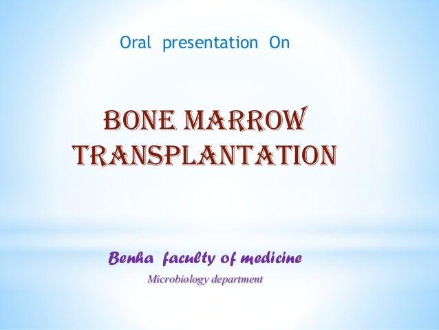 Oral presentation On Bone marrow transplantation Benha faculty of medicine Microbiology department