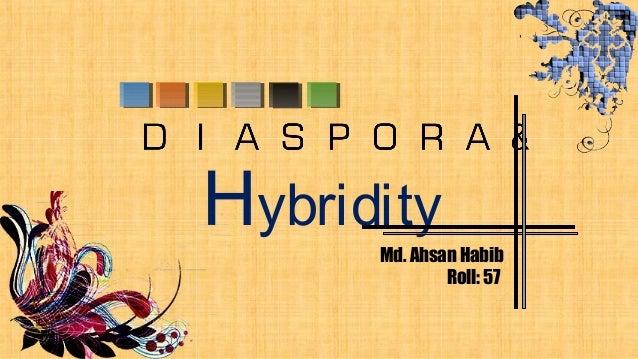 Hybridity Md. Ahsan Habib Roll: 57