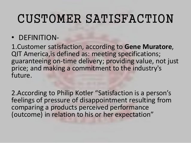 meaning and definition of customer satisfaction The american customer satisfaction index definition of 'american customer overall satisfaction (1 meaning 'very dissatisfied' and 10 meaning.