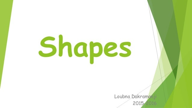 Shapes Loubna Dakramanji 2015-2016
