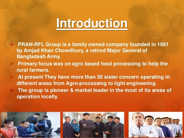 pran the largest agro food processor Pran-rfl group (bengali: প্রাণ-আরএফএল গ্রুপ) is one of the largest  conglomerates in  pran has become one of the largest food and beverage  brands in bangladesh and has been exported to 138 countries pran pioneered  agro business in bangladesh they provided  first bangladeshi food  processing unit in india.