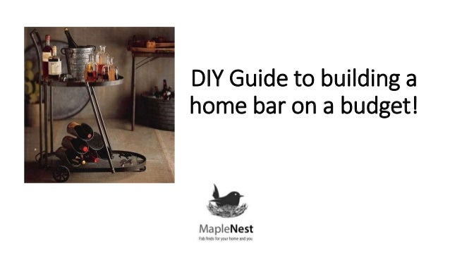 Diy guide to building a home wine or liquor bar on a budget for Building a house cheaply