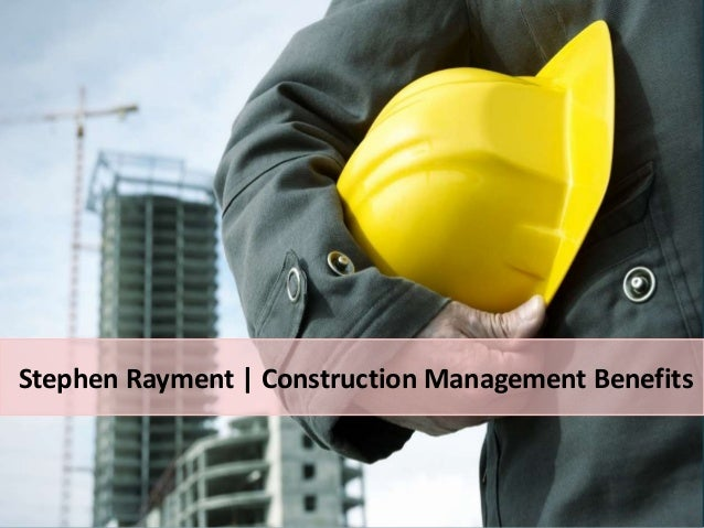 Stephen Rayment | Construction Management Benefits