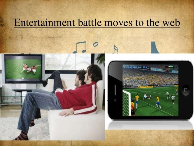 Entertainment battle moves to the web