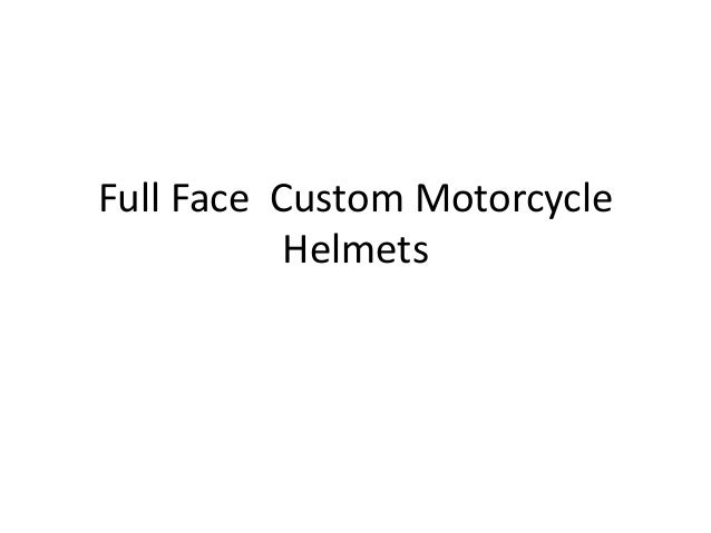 Full Face Custom Motorcycle Helmets