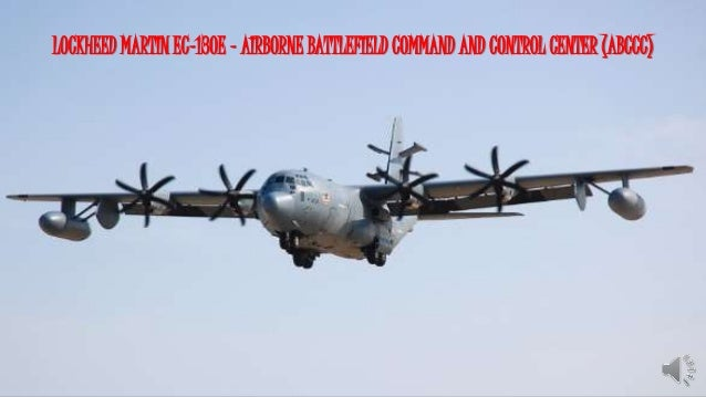 LOCKHEED MARTIN EC-130E - AIRBORNE BATTLEFIELD COMMAND AND CONTROL CENTER (ABCCC)