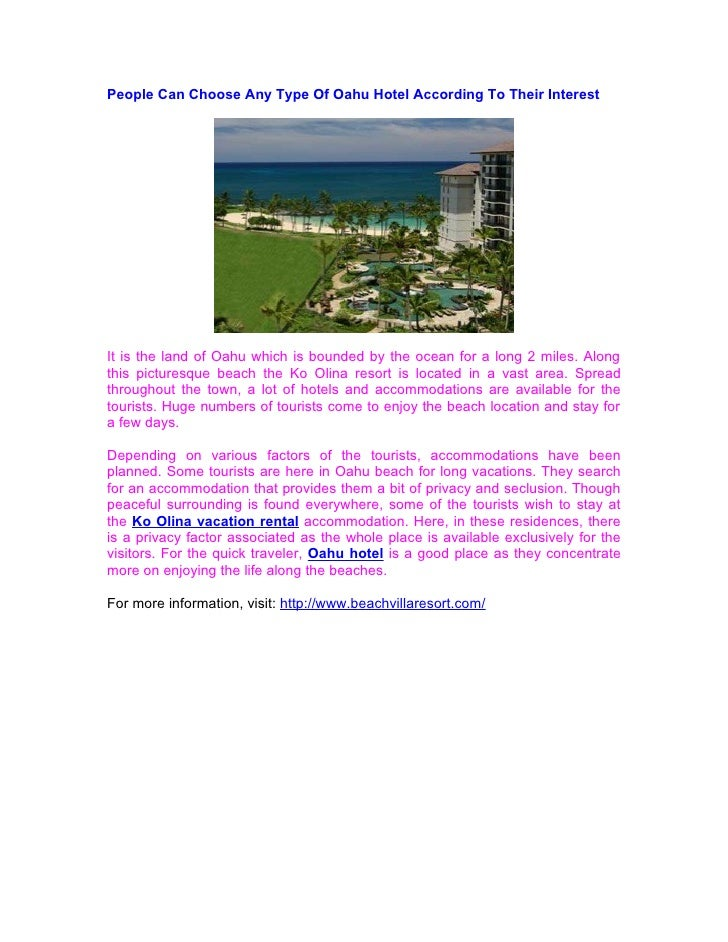 People Can Choose Any Type Of Oahu Hotel According To Their Interest     It is the land of Oahu which is bounded by the oc...