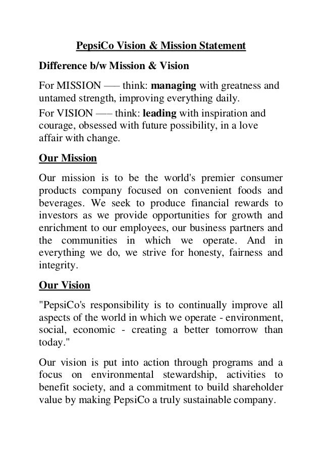 PepsiCo Vision & Mission StatementDifference b/w Mission & VisionFor MISSION —– think: managing with greatness anduntamed ...