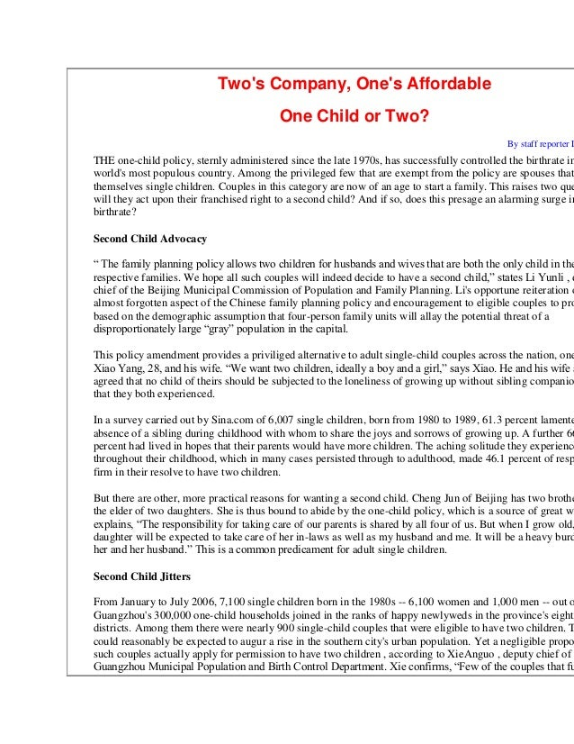 Twos Company, Ones AffordableOne Child or Two?By staff reporter LTHE one-child policy, sternly administered since the late...