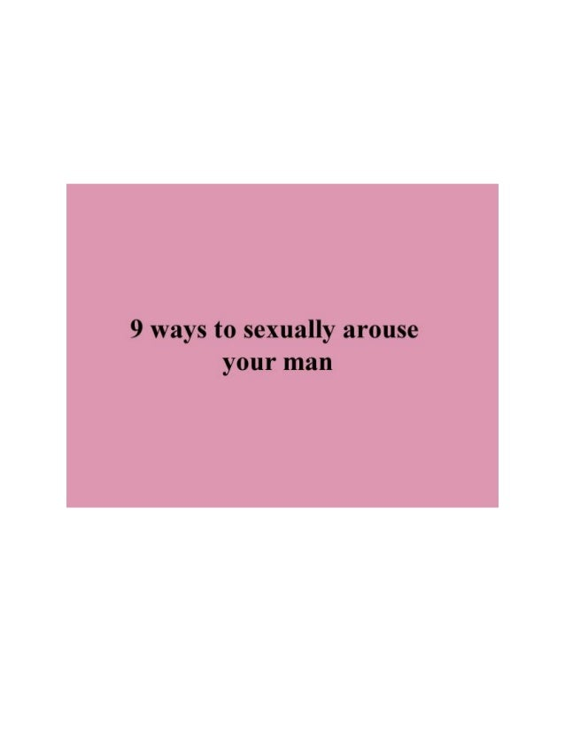 How to arouse a man sexually
