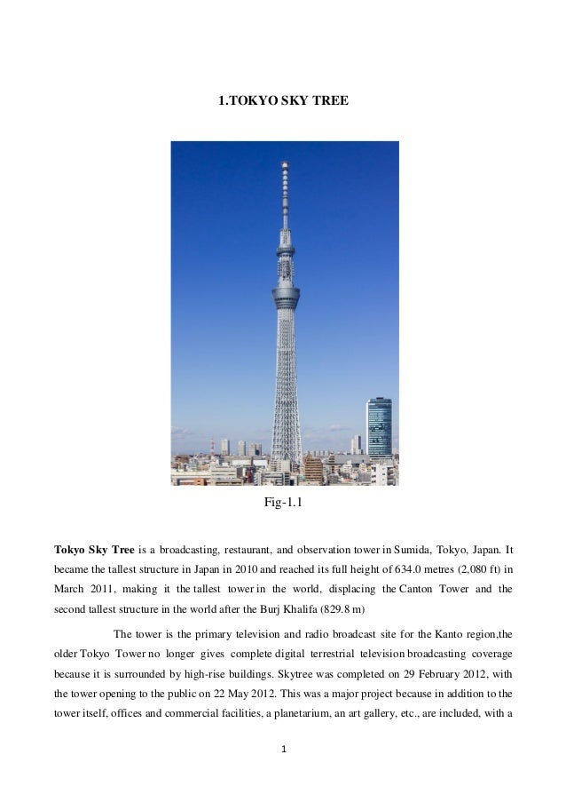1 1.TOKYO SKY TREE Fig-1.1 Tokyo Sky Tree is a broadcasting, restaurant, and observation tower in Sumida, Tokyo, Japan. It...