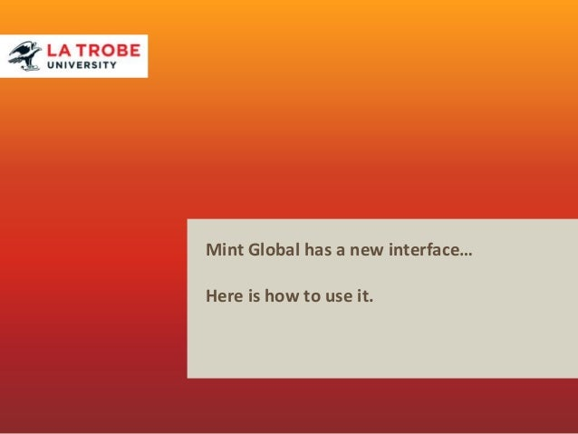 Mint Global has a new interface… Here is how to use it.