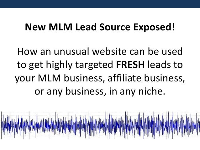 New MLM Lead Source Exposed!  How an unusual website can be used to get highly targeted FRESH leads to your MLM business, ...