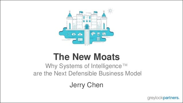 The New Moats Why Systems of Intelligence™ are the Next Defensible Business Model Jerry Chen