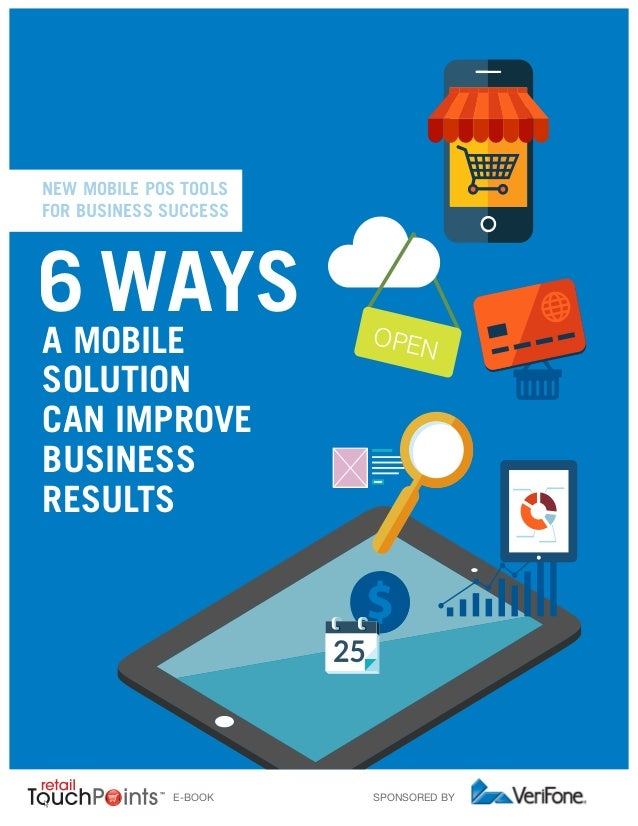 OPENA MOBILE SOLUTION CAN IMPROVE BUSINESS RESULTS E-BOOK SPONSORED BY NEW MOBILE POS TOOLS FOR BUSINESS SUCCESS 6 WAYS