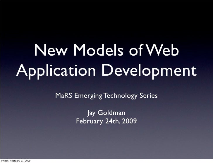 New Models of Web             Application Development                             MaRS Emerging Technology Series         ...
