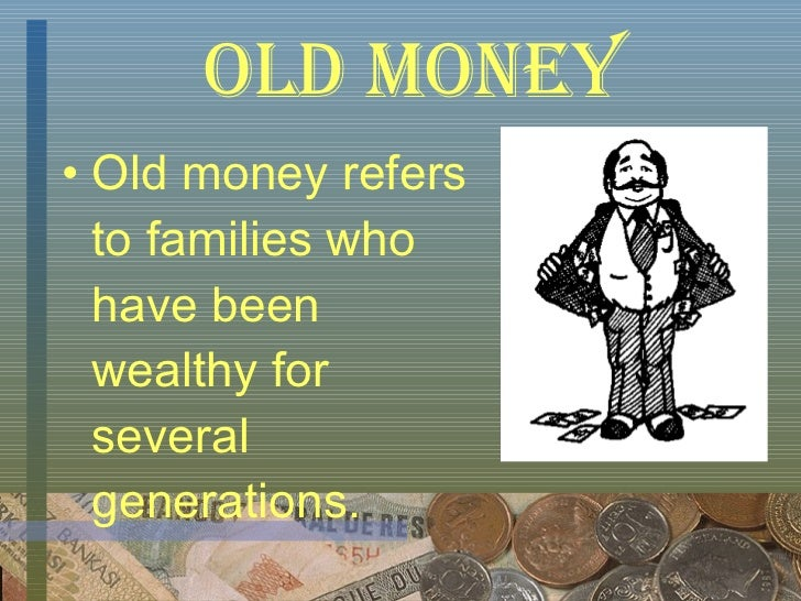 old money vs new money the Buy the old money book: living better while spending less living better while spending less - secret's class money since i'm neither old money nor new.