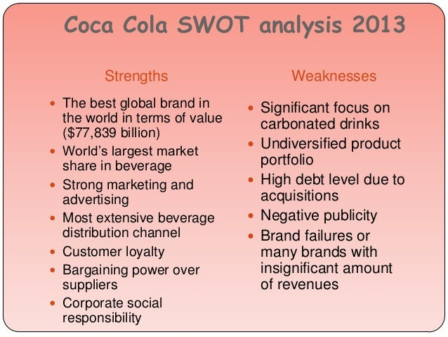 coke cola swot analysis Coca cola analysis acct 3512 coca-cola analysis 8/16/2012 the coca cola company is the world's leading owner and marketer of nonalcoholic beverage brands.