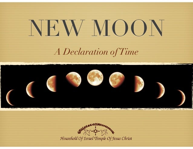 NEW MOON A Declaration ofTime