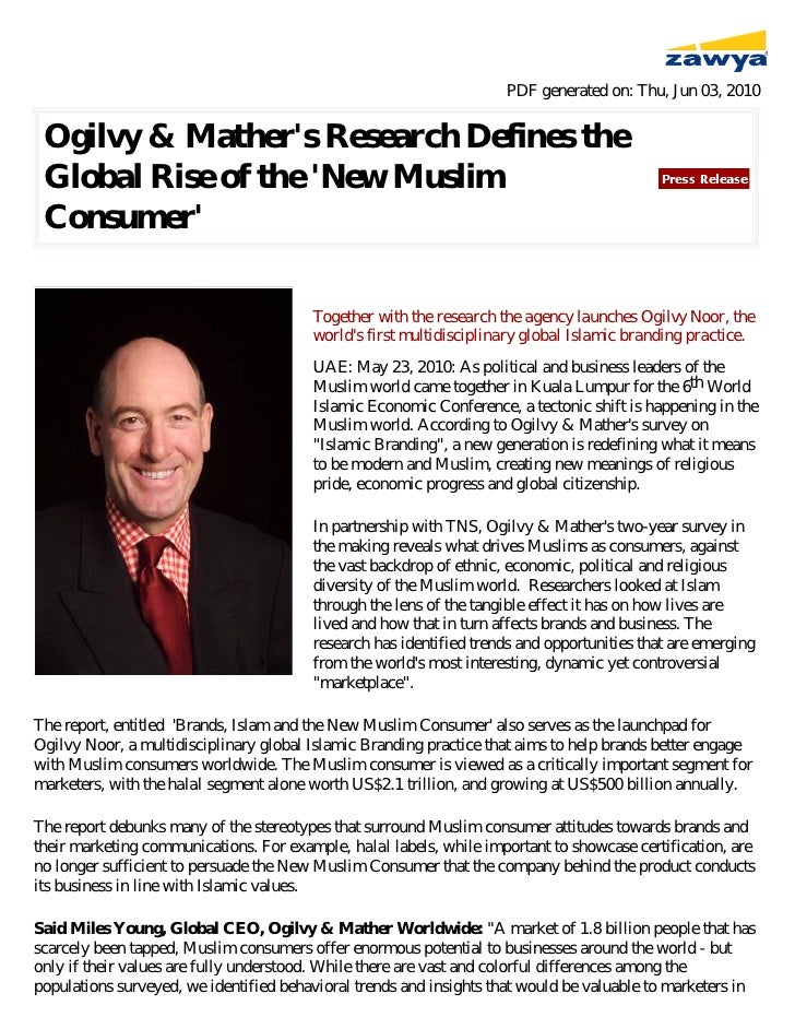 PDF generated on: Thu, Jun 03, 2010    Ogilvy & Mather's Research Defines the  Global Rise of the 'New Muslim  Consumer'  ...