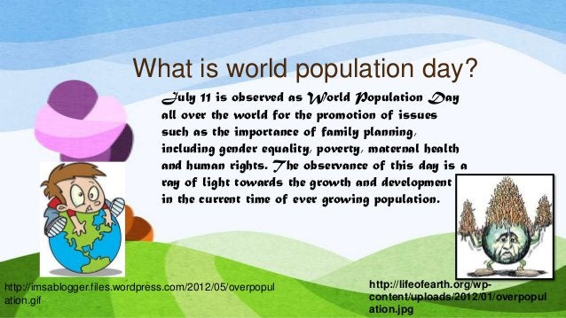 What is world population day? July 11 is observed as World Population Day all over the world for the promotion of issues s...