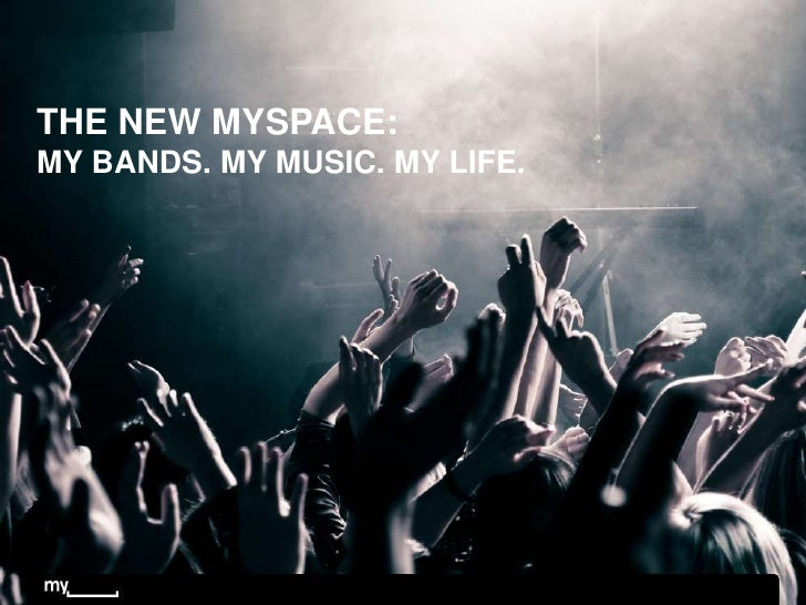 The New Myspace: My bands. My music. My life.<br />