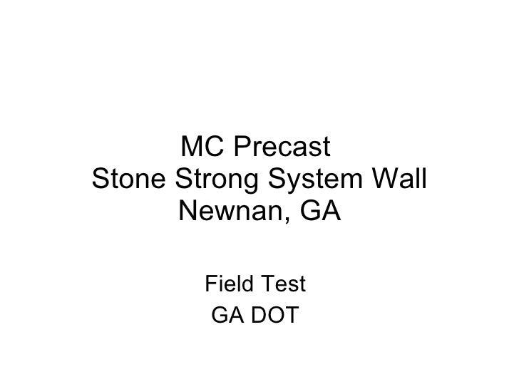 MC Precast  Stone Strong System Wall Newnan, GA Field Test GA DOT