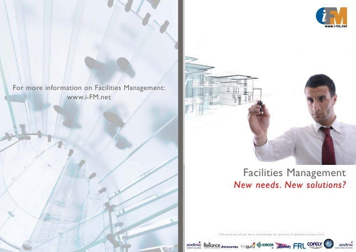 For more information on Facilities Management:               www.i-FM.net                                                 ...