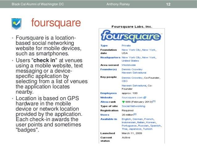 Black Cal Alumni of Washington DC   Anthony Rainey   12            foursquare• Foursquare is a location-  based social net...