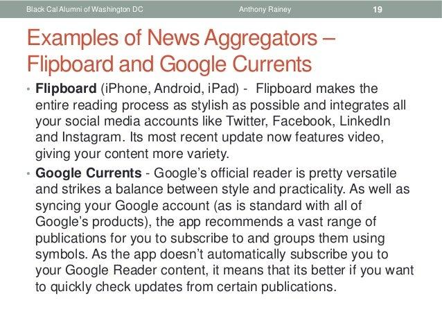 Black Cal Alumni of Washington DC   Anthony Rainey        19Examples of News Aggregators –Flipboard and Google Currents• F...