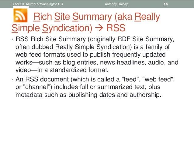 Black Cal Alumni of Washington DC   Anthony Rainey   14    Rich Site Summary (aka ReallySimple Syndication)  RSS• RSS Ric...
