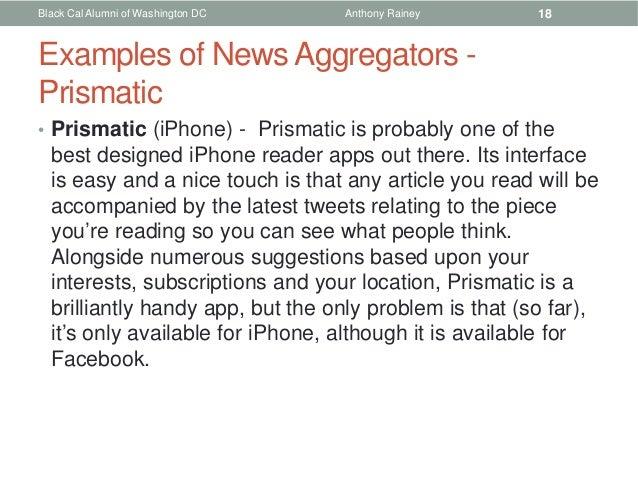 Black Cal Alumni of Washington DC   Anthony Rainey      18Examples of News Aggregators -Prismatic• Prismatic (iPhone) - Pr...