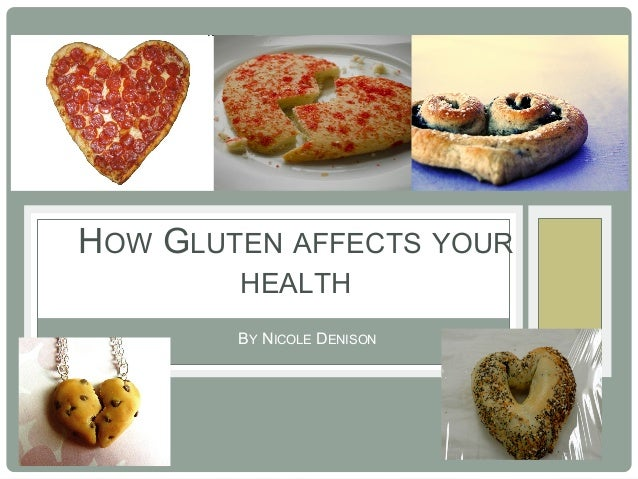 HOW GLUTEN AFFECTS YOUR        HEALTH        BY NICOLE DENISON