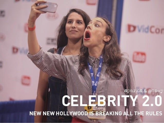 CELEBRITY 2.0 NEW NEW HOLLYWOOD IS BREAKING ALL THE RULES