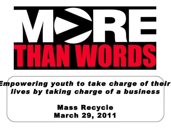 Empowering youth to take charge of their  lives by taking charge of a business Mass Recycle March 29, 2011