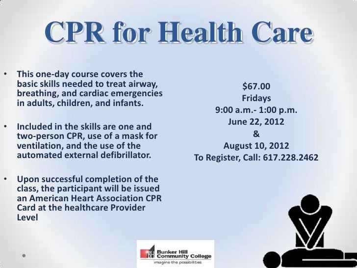 CPR for Health Care• This one-day course covers the  basic skills needed to treat airway,                 $67.00  breathin...