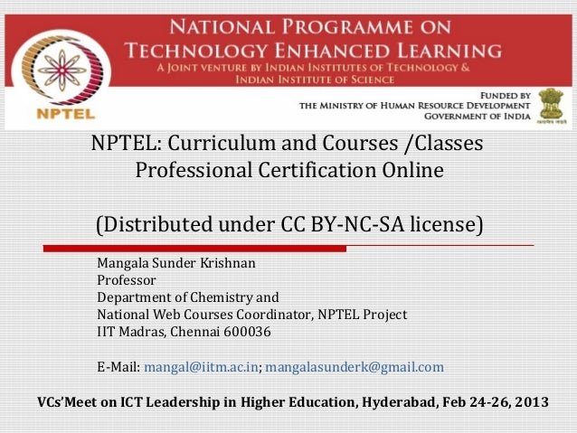 NPTEL: Curriculum and Courses /Classes          Professional Certification Online        (Distributed under CC BY-NC-SA li...