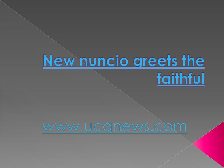 New nuncio greets the faithful<br />www.ucanews.com<br />