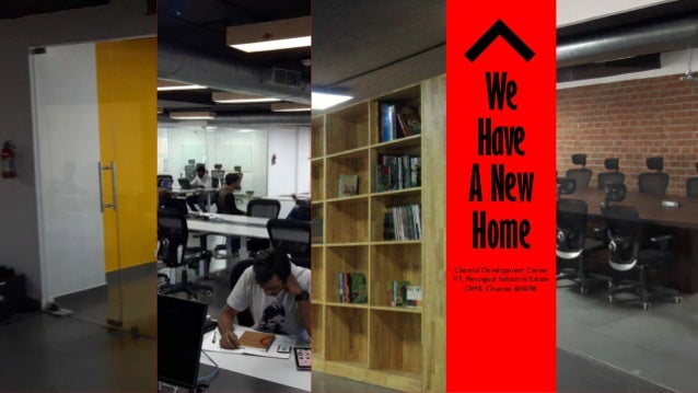 Chennai Development Center #7, Perungudi Industrial Estate OMR, Chennai 600096 We Have A New Home