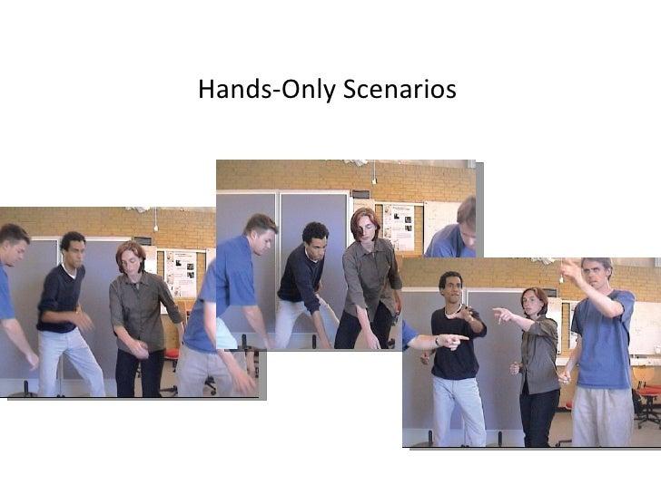 Hands-Only Scenarios