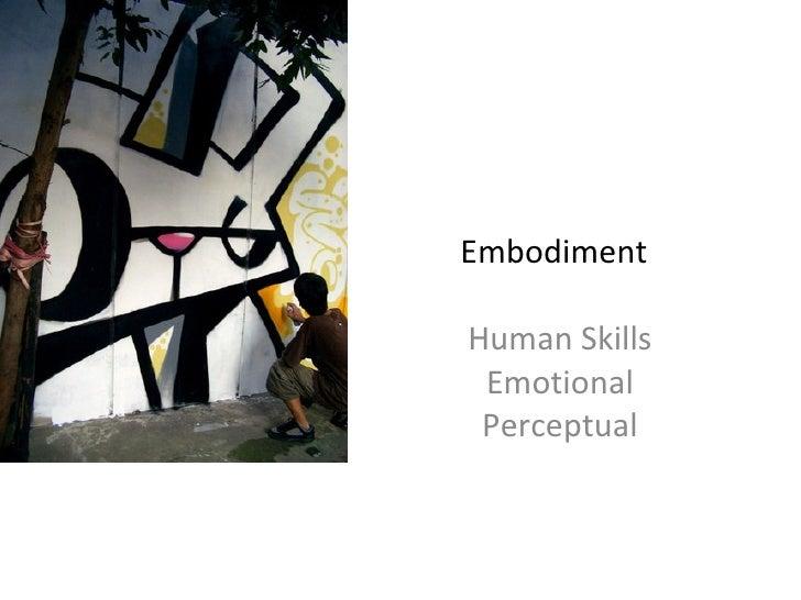 Embodiment  Human Skills Emotional Perceptual