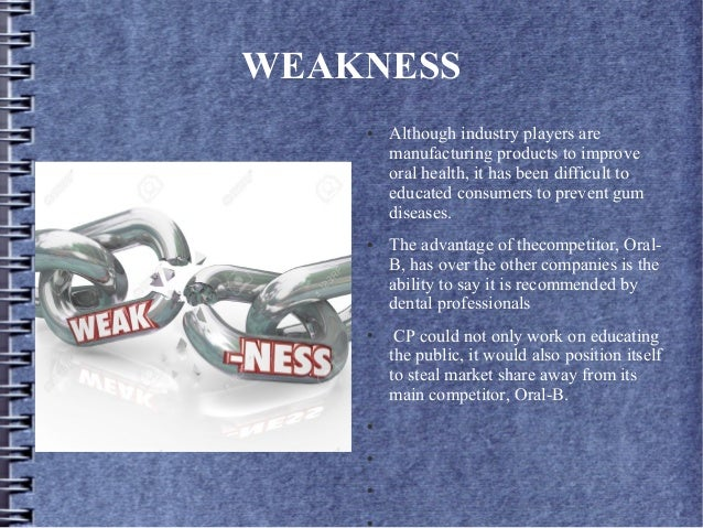 WEAKNESS ● Although industry players are manufacturing products to improve oral health, it has been difficult to educated ...