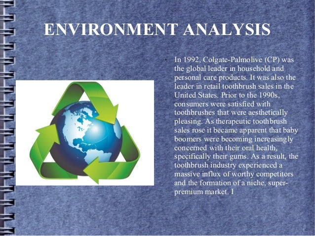 ENVIRONMENT ANALYSIS ● In 1992, Colgate-Palmolive (CP) was the global leader in household and personal care products. It w...