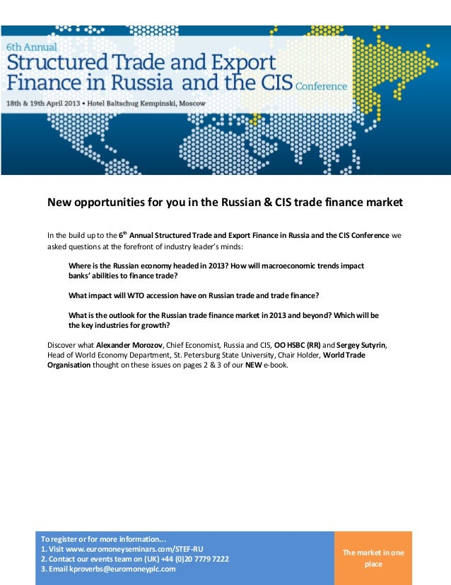 New opportunities for you in the Russian & CIS trade finance market In the build up to the 6th Annual Structured Trade and...