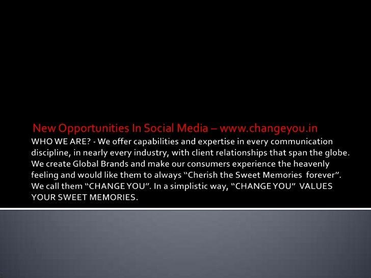 New Opportunities In Social Media – www.changeyou.in