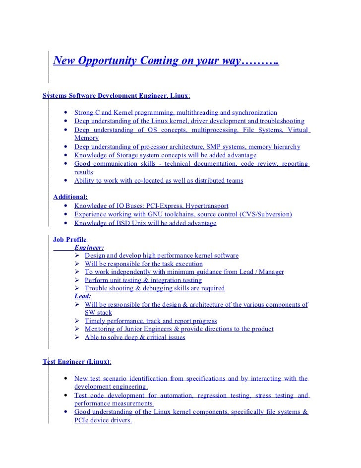New Opportunity Coming on your way……….Systems Software Development Engineer, Linux:      •   Strong C and Kernel programmi...