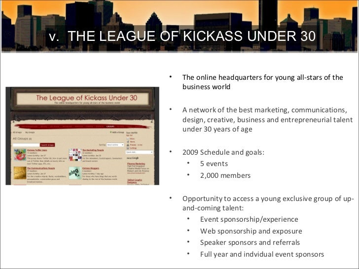v.  THE LEAGUE OF KICKASS UNDER 30 <ul><li>The online headquarters for young all-stars of the business world </li></ul><ul...